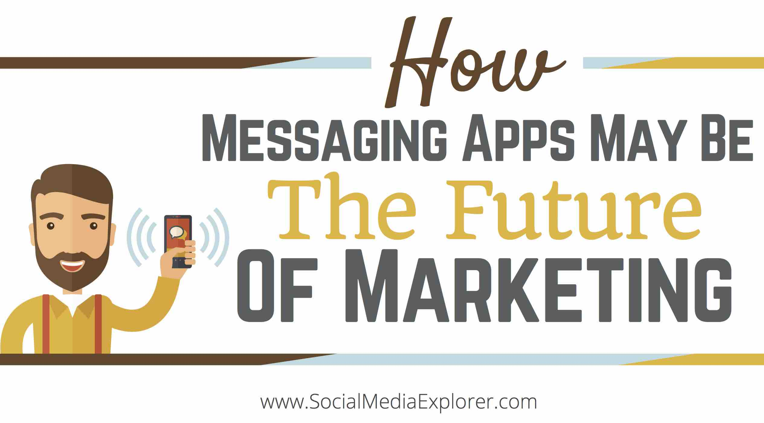 How Messaging Apps May Be the Future of Marketing